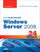 Sams Teach Yourself Windows Server 2008 in 24 Hours - Joe Habraken