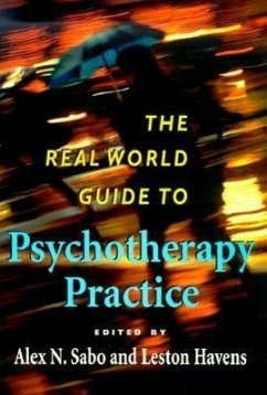 The Real World Guide to Psychotherapy Practice - Herausgeber: Sabo, Alex N. Havens, Leston