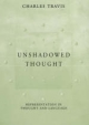 Unshadowed Thought - Charles Travis