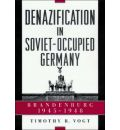 Denazification in Soviet-Occupied Germany - Timothy R. Vogt