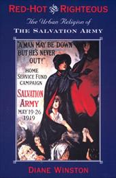 Red-Hot and Righteous: The Urban Religion of the Salvation Army - Winston, Diane H.