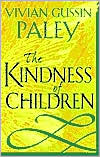 The Kindness of Children - Vivian Gussin Paley