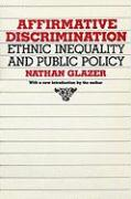 Affirmative Discrimination: Ethnic Inequality and Public Policy