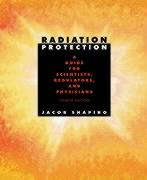 Radiation Protection: A Guide for Scientists, Regulators, and Physicians, Fourth Edition