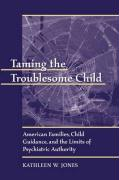 Taming the Troublesome Child P