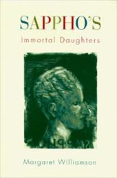Sappho's Immortal Daughters - Williamson, Margaret