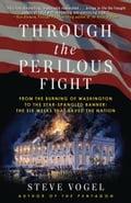Through the Perilous Fight - Steve Vogel