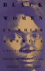 Black Women in White America - Gerda Lerner (editor)
