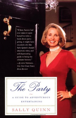 The Party: A Guide to Adventurous Entertaining - Quinn, Sally