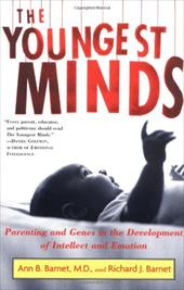 Youngest Minds: Parenting and Genes in the Development of Intellect and Emotion - Barnet, Ann B. / Barnet, Richard J.