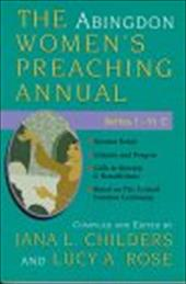 The Abingdon Women's Preaching Annual Series 1 Year C - Childers, Jana L. / Rose, Lucy A.