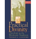 Practical Divinity: Theology in Wesleyan Traditions v. 1 - Thomas A. Langford