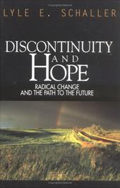 Discontinuity and Hope - Schaller, Lyle E.