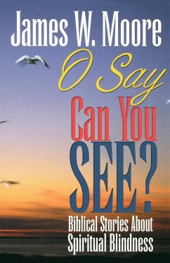 O Say Can You See? - Moore, James W.