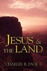 Jesus and the Land - Charles R. Page