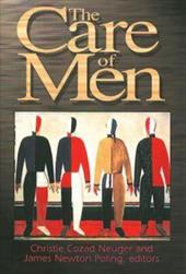 The Care of Men - Neuger, Christie Cozad / Poling, James N.