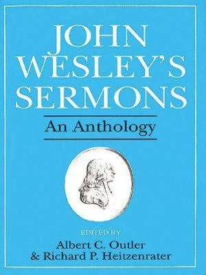 John Wesley's Sermons: An Anthology - Wesley, John / Heitzenrater, Richard P. / Outler, Albert C.