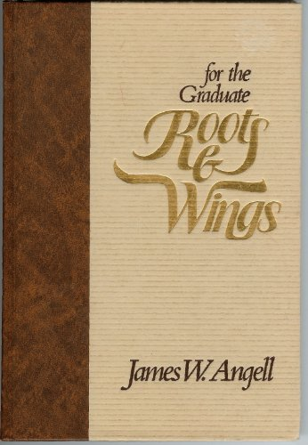For the Graduate: Roots and Wings