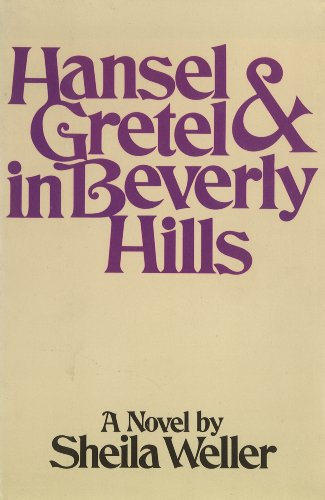 Hansel and Gretel in Beverly Hills: A novel