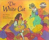 The White Cat [With Book with Cassette] - Metaxas, Eric / McClintock, Barbara / Thompson, Emma