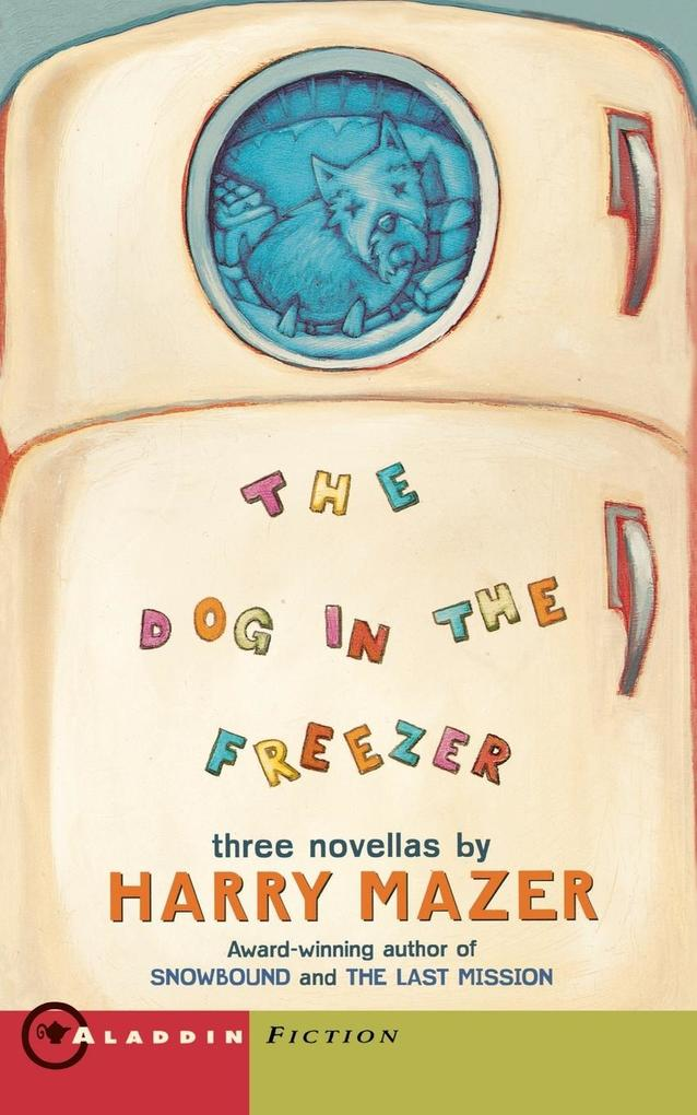 The Dog in the Freezer als Taschenbuch von Harry Mazer