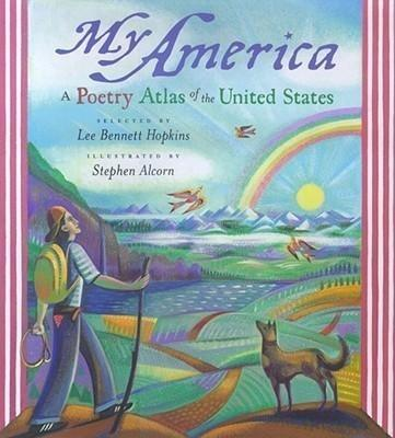 My America: A Poetry Atlas of the United States - Lee Bennett Hopkins