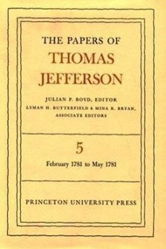 The Papers of Thomas Jefferson, Volume 5: February 1781 to May 1781 - Jefferson, Thomas