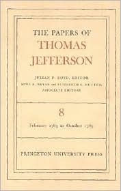 The Papers of Thomas Jefferson, Volume 8: February 1785 to October 1785 - Thomas Jefferson