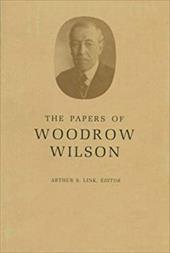 The Papers of Woodrow Wilson, Volume 3: 1884-1885 - Wilson, Woodrow / Link, Arthur S. / Link, A. S.