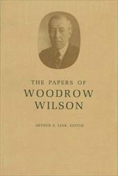 The Papers of Woodrow Wilson, Volume 22: 1911 - Wilson, Woodrow / Link, A. S. / Link, Arthur S.