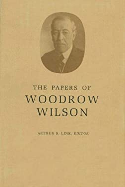 The Papers of Woodrow Wilson, Volume 39: Contents and Index Vols 27-38 (1913-1916) - Wilson, Woodrow / Hirst, David W. / Little, John E.