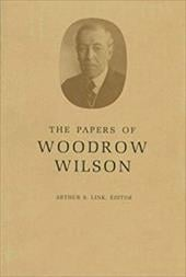 The Papers of Woodrow Wilson, Volume 41: January 24-April 6, 1917 - Wilson, Woodrow / Hirst, David W. / Little, John E.
