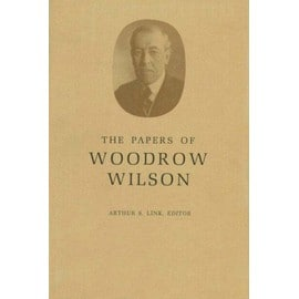 The Papers of Woodrow Wilson, Volume 45: November 11, 1917-January 15, 1918 - Wilson Woodrow