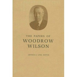 The Papers of Woodrow Wilson, Volume 58: April 23-May 9, 1919 - Wilson Woodrow
