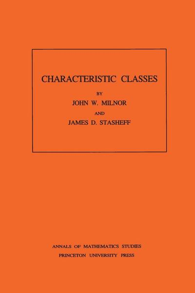 Characteristic Classes. (AM-76), Volume 76