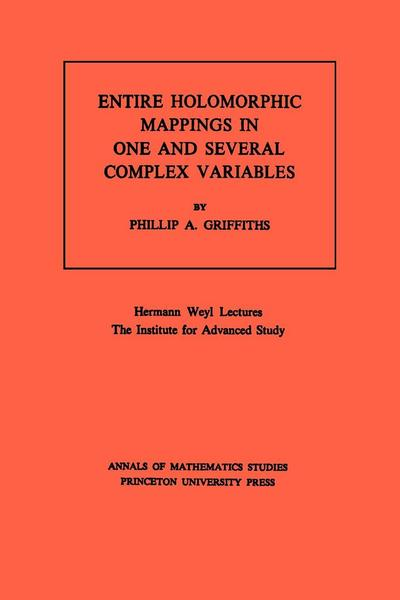 Entire Holomorphic Mappings in One and Several Complex Variables. (AM-85), Volume 85