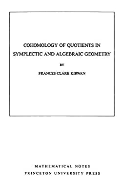 Cohomology of Quotients in Symplectic and Algebraic Geometry. (MN-31): - Kirwan, Frances Clare
