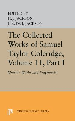 The Collected Works of Samuel Taylor Coleridge, Volume 11: Shorter Works and Fragments (Two Volume Set) - Coleridge, Samuel Taylor / Jackson, J. R. / Jackson, H. J.