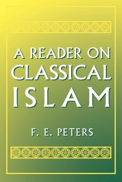 A Reader on Classical Islam - Peters, F. E.
