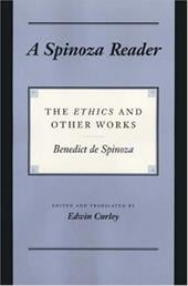"""A Spinoza Reader: The """"Ethics"""" and Other Works - de Spinoza, Benedict / Spinoza, Benedictus de / Curley, Edwin"""