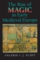 Rise of Magic in Early Medieval Europe - Valerie I.J. Flint
