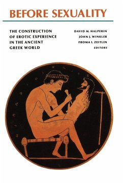 Before Sexuality: The Construction of Erotic Experience in the Ancient Greek World - Zeitlin, Froma I. / Winkler, John J. / Halperin, David M. (eds.)