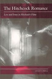 The Hitchcock Romance: Love and Irony in Hitchcock's Films - Brill, Lesley