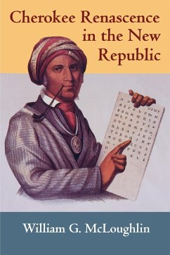 Cherokee Renascence in the New Republic - McLoughlin, William G.