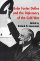 John Foster Dulles and the Diplomacy of the Cold War - Richard H. Immerman