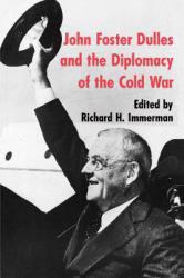 John Foster Dulles and Diplomacy of the Cold War - R. H.  Immerman