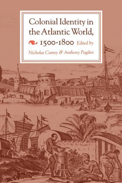 Colonial Identity in the Atlantic World, 1500-1800 - Nicholas Canny