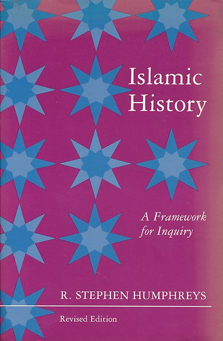 Islamic history. A framework for inquiry. - Humphreys, R. Stephen