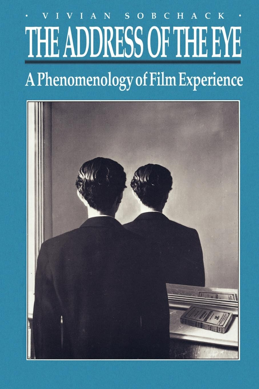 The Address of the Eye  A Phenomenology of Film Experience  Vivian Sobchack  Taschenbuch  Paperback  Englisch  1991 - Sobchack, Vivian
