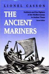 The Ancient Mariners: Seafarers and Sea Fighters of the Mediterranean in Ancient Times. (Second Edition) - Casson, Lionel